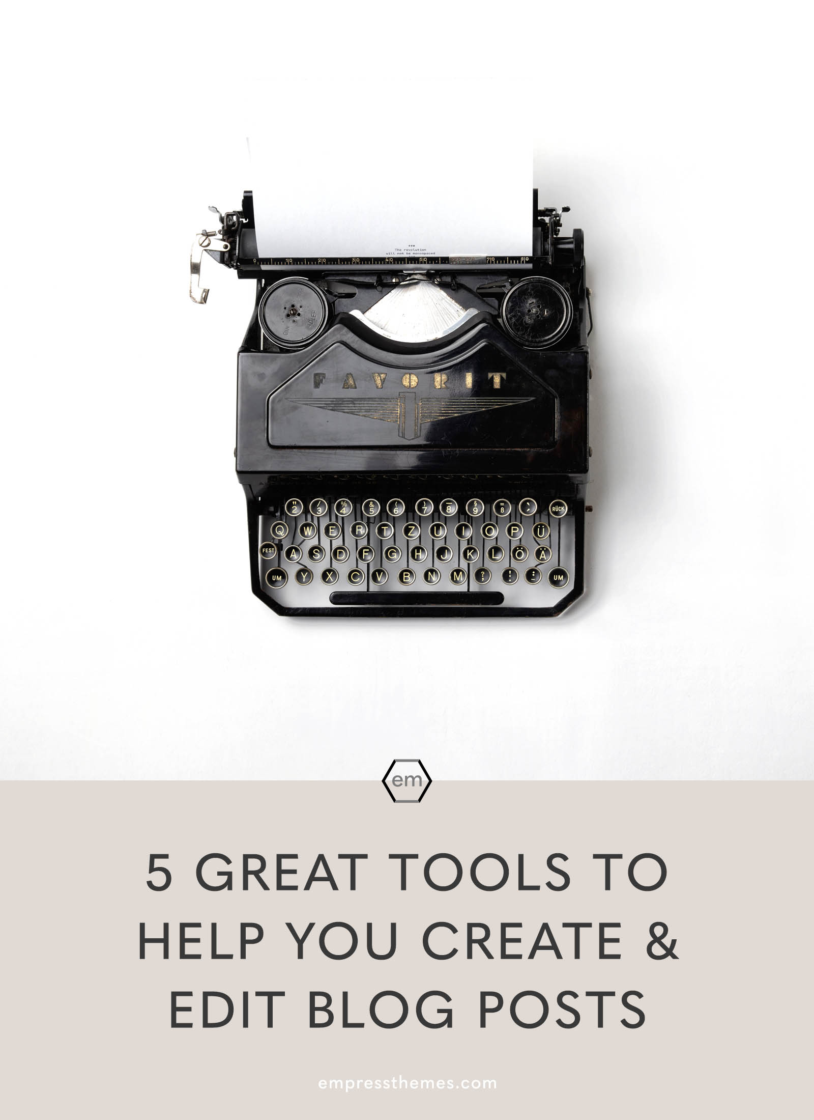 great tools to help you create and edit blog posts