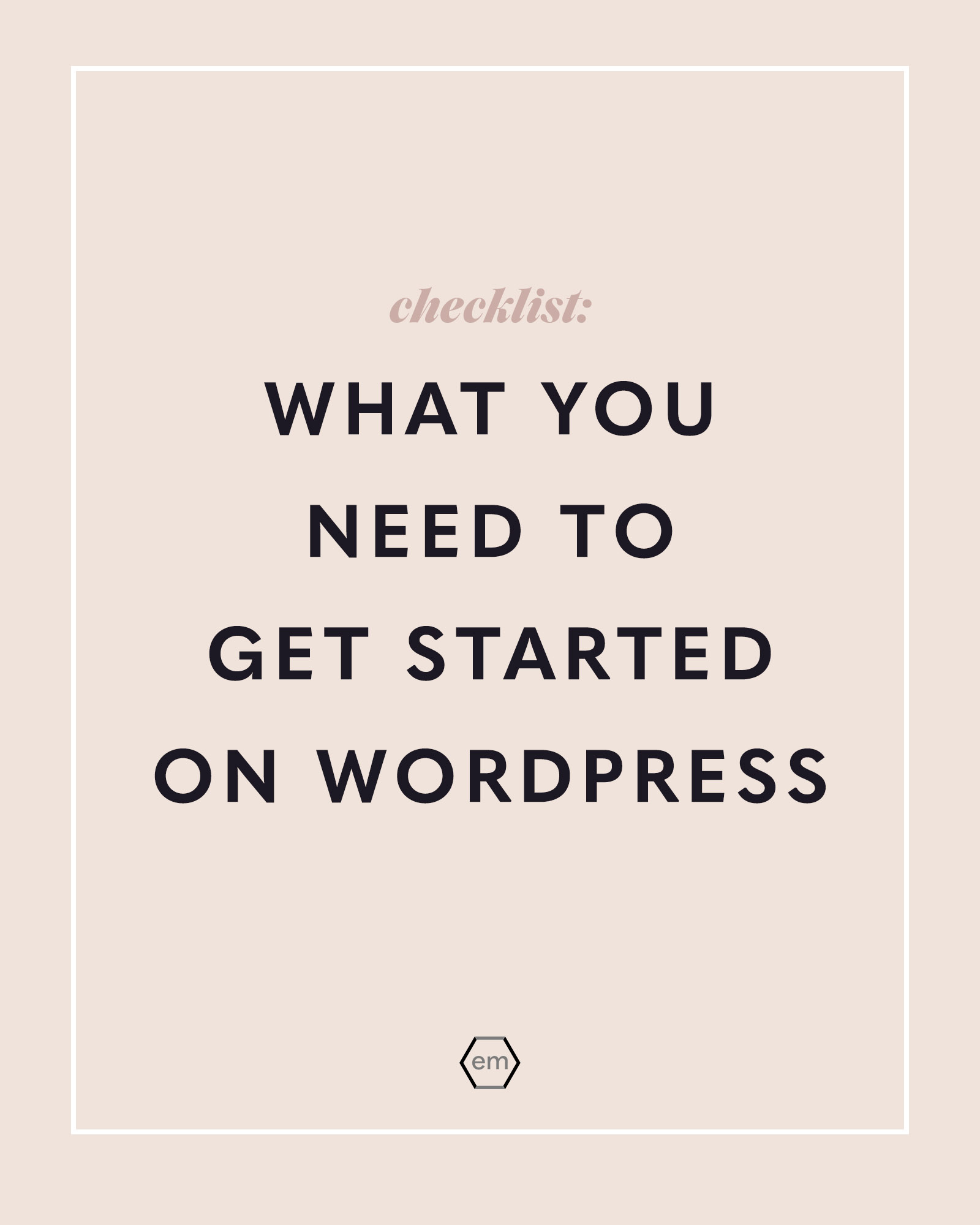 everything you need to get started on wordpress